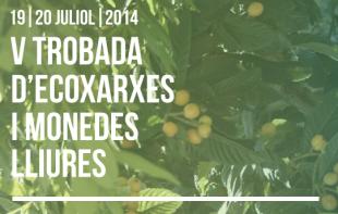 19-20 de juliol. V Trobada d'EcoXarxes
