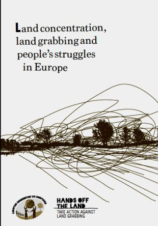 Land concentration, land grabbing and people's struggles in Europe