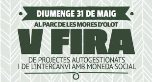 31 de maig. V Fira de projectes autogestionats i de la moneda social de l'Ecoxarxa Garrotxa