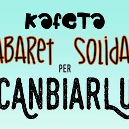 15 d'abril. Cabaret solidari amb Can Biarlu a L'Astilla