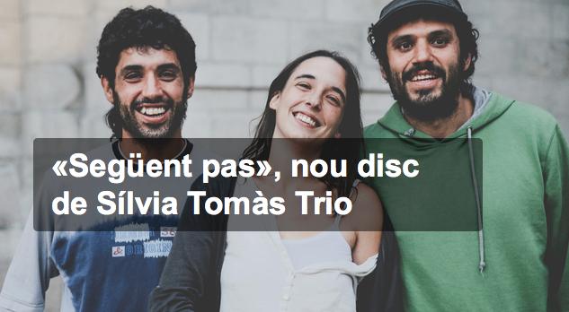 El nou disc de Sílvia Tomàs Trio necessita el nostre suport