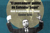 6 d'abril: Xavier Díez presenta el llibre «El pensament polític de Salvador Seguí»