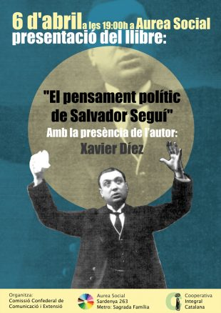Vídeo: Xavier Díez presenta el llibre «El pensament polític de Salvador Seguí»